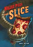 (KILLER PIZZA: THE SLICE ) BY Taylor, Greg (Author) Hardcover Published on (06 , 2011)