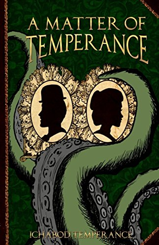 A Matter of Temperance: Volume 1 (The Adventures of Ichabod Temperance)