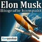 Elon Musk: Die Biographie eines Unternehmers | Robert Sasse,Yannick Esters