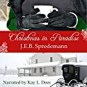 Christmas in Paradise: Amish by Accident Trilogy, Book 3 Audiobook by J.E.B. Spredemann Narrated by Kay L. Dees