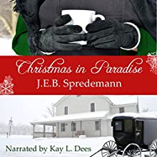 Christmas in Paradise: Amish by Accident Trilogy, Book 3 | Livre audio Auteur(s) : J.E.B. Spredemann Narrateur(s) : Kay L. Dees