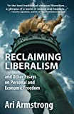 img - for Reclaiming Liberalism and Other Essays on Personal and Economic Freedom book / textbook / text book