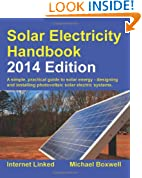 Solar Electricity Handbook - 2014 Edition: A Simple Practical Guide to Solar Energy - Designing and Installing Photovoltaic Solar Electric Systems