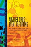 img - for Adverse Drug Event Reporting: The Roles of Consumers and Health-Care Professionals: Workshop Summary book / textbook / text book