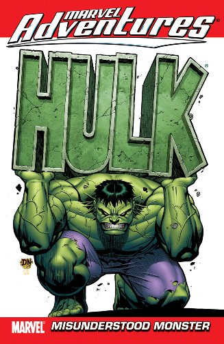 Marvel Adventures Hulk Vol. 1: Misunderstood Monster (v. 1)