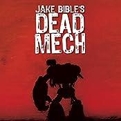 Dead Mech: Apex Trilogy, Book 1 | [Jake Bible]