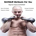 Kettlebell Workouts for You | Tony Rehor