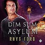 Dim Sum Asylum | Rhys Ford