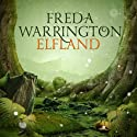 Elfland: Aetherial Tales, Book 1 Audiobook by Freda Warrington Narrated by Matthew Lloyd Davies