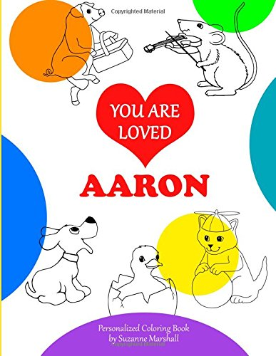 You Are Loved, Aaron: Coloring Book & Personalized Book with Words of Encouragement (Coloring Book with Personalization)