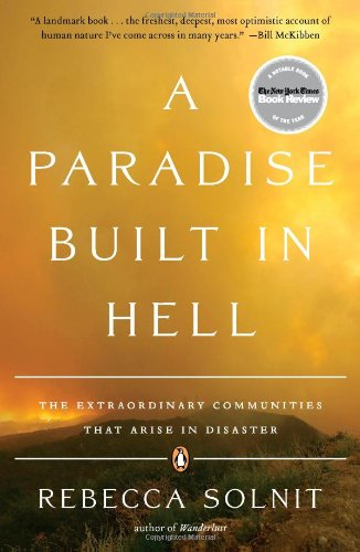 A Paradise Built in Hell: The Extraordinary Communities...