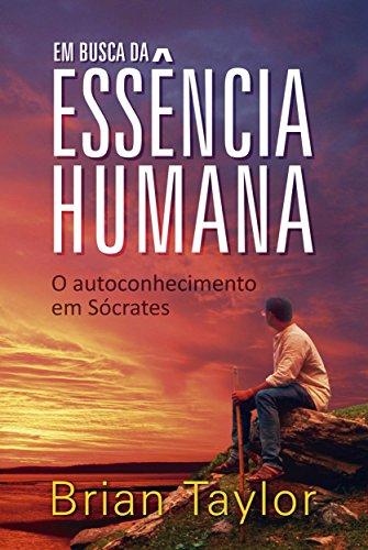 em-busca-da-essencia-humana-o-autoconhecimento-em-socrates-portuguese-edition