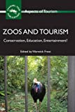 Zoos and Tourism: Conservation, Education, Entertainment? (ASPECTS OF TOURISM)