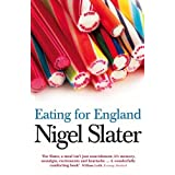 Eating for England: The Delights and Eccentricities of the British at Tableby Nigel Slater