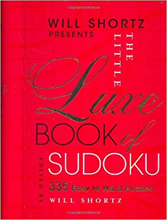 Will Shortz Presents The Little Luxe Book of Sudoku: 335 Easy to Hard Puzzles