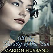 All The Beauty of the Sun: The Boy I Love, Book 2 | [Marion Husband]