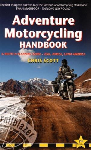 Adventure Motorcycling Handbook: A Route