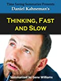Thinking, Fast and Slow: A Summary of Daniel Kahnemans Book
