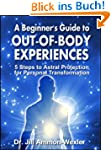 A BEGINNER'S GUIDE TO OUT-OF-BODY EXP...