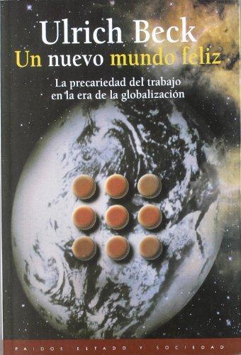 Un nuevo mundo feliz: La precariedad del trabajo en la era de la globalización