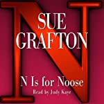 N Is for Noose: A Kinsey Millhone Mystery (       ABRIDGED) by Sue Grafton Narrated by Judy Kaye