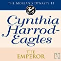 The Emperor: Morland Dynasty, Book 11 (       UNABRIDGED) by Cynthia Harrod-Eagles Narrated by Terry Wale