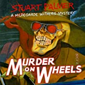 Murder on Wheels: Hildegarde Withers, Book 2 | Stuart Palmer