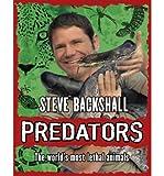 Predators by Backshall, Steve ( Author ) ON Oct-06-2011, Hardback Steve Backshall