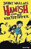 Hamish und die Weltstopper: Roman