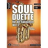 """Soul Duette f�r Alt-Saxophon - Vol. 2 (inkl. CD): Duette f�r zwei Alt- ODER Tenor- und Alt-Saxophon!von """"Hans-J�rg Fischer"""""""