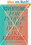 Advertising for People Who Don't Like...