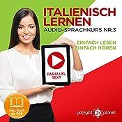 Italienisch Lernen - Einfach Lesen | Einfach Hören | Paralleltext: Italienisch Audio-Sprachkurs Nr. 3 |  Polyglot Planet