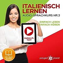 Italienisch Lernen - Einfach Lesen | Einfach Hören | Paralleltext: Italienisch Audio-Sprachkurs Nr. 3 Hörbuch von  Polyglot Planet Gesprochen von: Eric Bianchi, Michael Sonnen