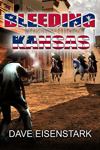 Bleeding Kansas by Dave Eisenstark
