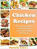 Boneless Chicken Magic: 33 Delicious Boneless Chicken Recipes Youll Love To Eat Over And Over Again