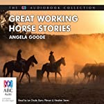 Great Working Horse Stories | Angela Goode