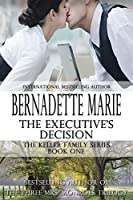 The Executive's Decision: The Keller Family Series