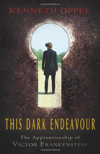 This Dark Endeavour: The Apprenticeship of Victor Frankenstein