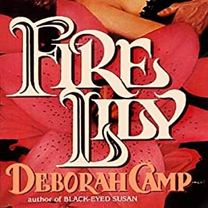 Fire Lily | [Deborah Camp]