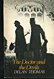 Doctor and the Devils (Aldine Paperbacks) (0460020781) by Thomas, Dylan