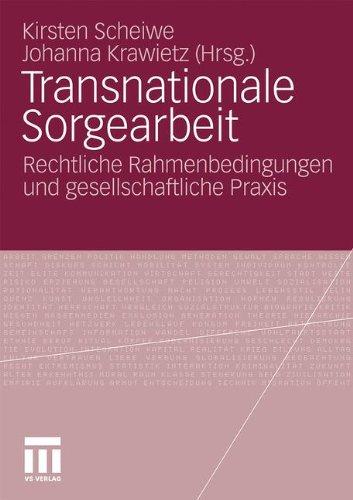 Transnationale Sorgearbeit: Rechtliche Rahmenbedingungen und gesellschaftliche Praxis (German Edition)