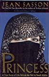 Princess: The True Story Behind the Veil in Saudi Arabia