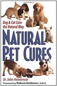 Natural Pet Cures Dog Cat Care The Natural Way from Prentice Hall Press