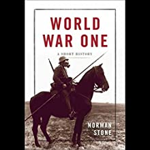 World War One: A Short History | Livre audio Auteur(s) : Norman Stone Narrateur(s) : Simon Prebble