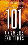 101 Answers to the Most Asked Questions about the End Times (157673952X) by Hitchcock, Mark