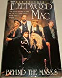 img - for FLEETWOOD MAC: BEHIND THE MASKS book / textbook / text book