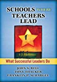 img - for Schools Where Teachers Lead: What Successful Leaders Do book / textbook / text book