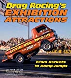 img - for [ [ [ Drag Racing's Exhibition Attractions: From Rockets to Ramp-Jumps[ DRAG RACING'S EXHIBITION ATTRACTIONS: FROM ROCKETS TO RAMP-JUMPS ] By Hart, Lou ( Author )Mar-01-2008 Paperback book / textbook / text book