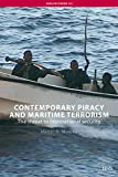 Contemporary Piracy and Maritime Terrorism: The threat to international security (Adelphi Book 388)