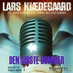 Den sidste dommer [The Last Judge]: En Anita Hvid og Thor Beling-krimi [An Anita White and Thor Beling Crime Thriller]   Lars Kjædegaard